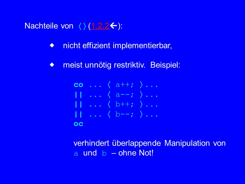 Implementierung: synchronized public void send(M m) throws Overflow { if(count==size) throw new Overflow(); cell[rear] = m; count++; rear = (rear+1)%size; } synchronized public M recv() throws Underflow{ if(count==0) throw new Underflow(); M m = cell[front]; count--; front = (front+1)%size; return m; }