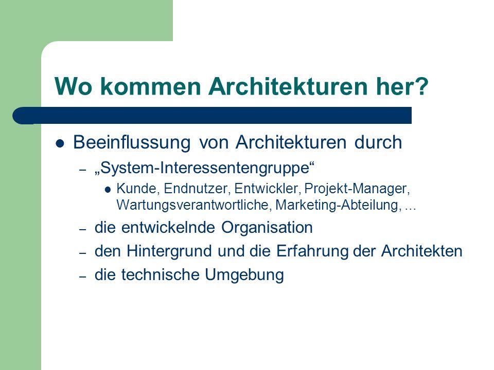 """Wo kommen Architekturen her? Beeinflussung von Architekturen durch – """"System-Interessentengruppe"""" Kunde, Endnutzer, Entwickler, Projekt-Manager, Wartu"""