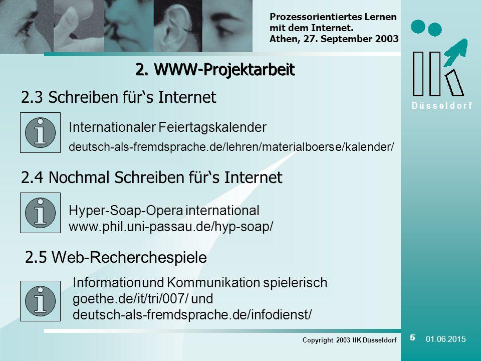 D ü s s e l d o r f Copyright 2003 IIK Düsseldorf 5 01.06.2015 2.
