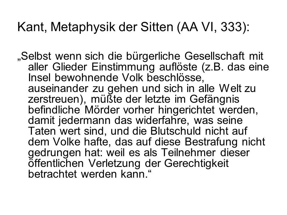"""Kant, Metaphysik der Sitten (AA VI, 333): """"Selbst wenn sich die bürgerliche Gesellschaft mit aller Glieder Einstimmung auflöste (z.B."""