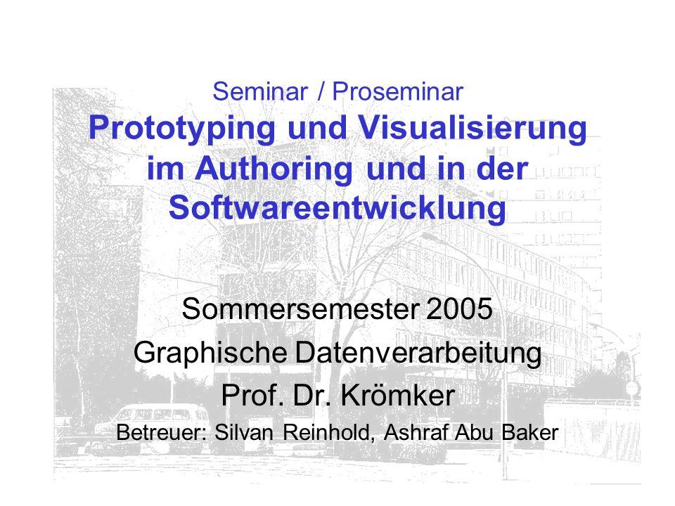 Seminar / Proseminar Prototyping und Visualisierung im Authoring und in der Softwareentwicklung 32/46 Übersicht Aufgabenstellung Visualisierung im Überblick Themen Allgemeine Tips Seminartermine