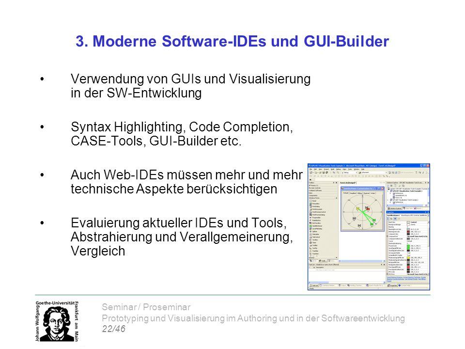 Seminar / Proseminar Prototyping und Visualisierung im Authoring und in der Softwareentwicklung 22/46 3. Moderne Software-IDEs und GUI-Builder Verwend