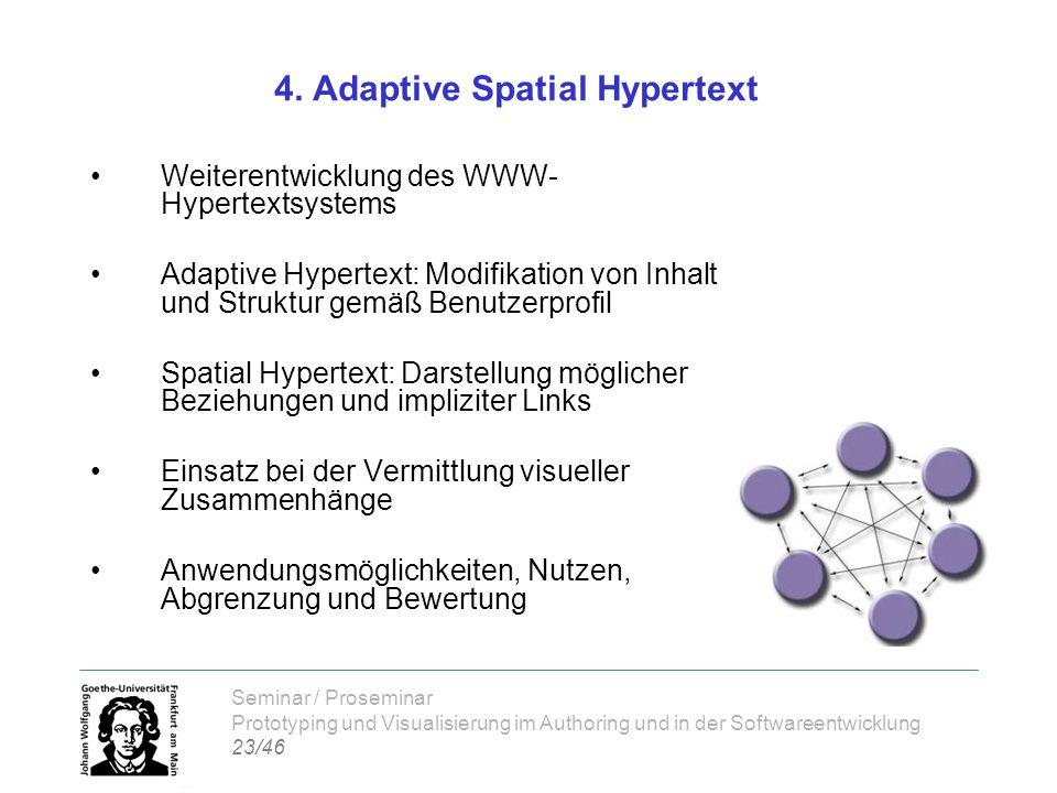 Seminar / Proseminar Prototyping und Visualisierung im Authoring und in der Softwareentwicklung 23/46 4. Adaptive Spatial Hypertext Weiterentwicklung