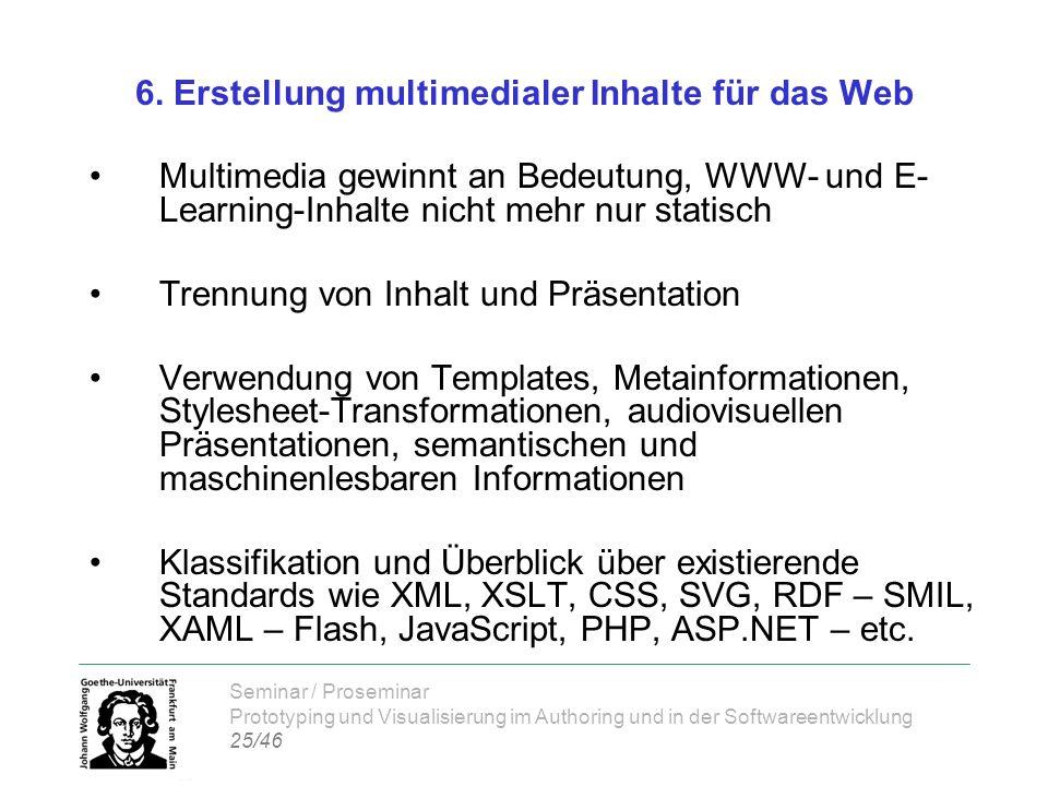 Seminar / Proseminar Prototyping und Visualisierung im Authoring und in der Softwareentwicklung 25/46 6. Erstellung multimedialer Inhalte für das Web