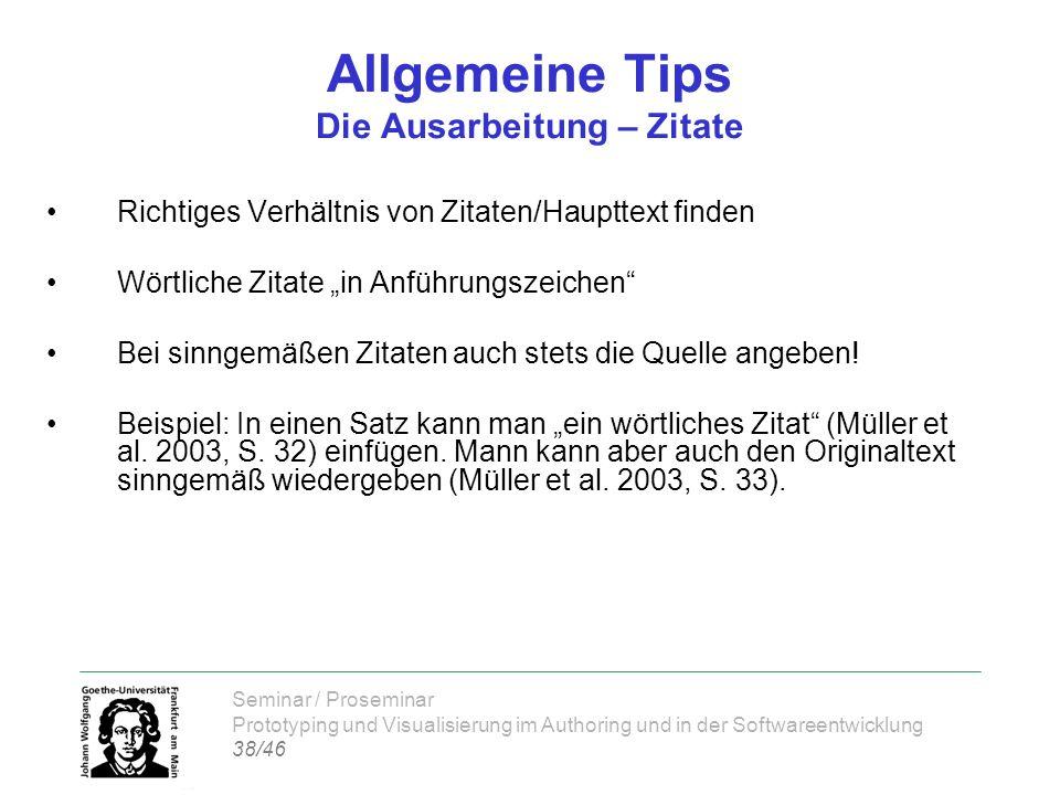 Seminar / Proseminar Prototyping und Visualisierung im Authoring und in der Softwareentwicklung 38/46 Allgemeine Tips Die Ausarbeitung – Zitate Richti