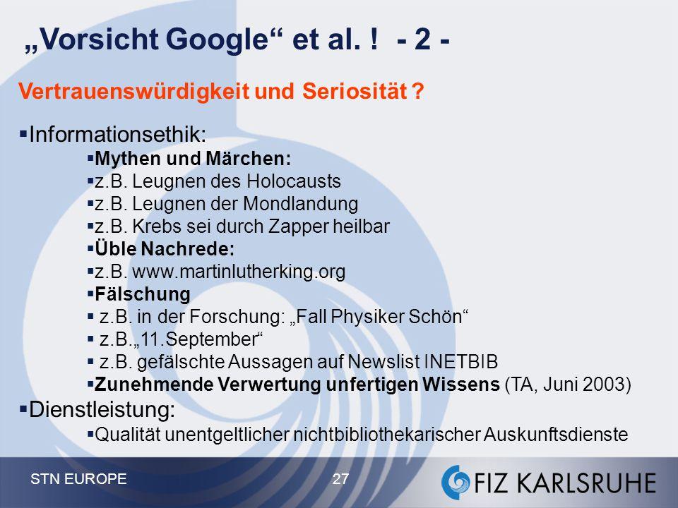 """STN EUROPE 27 """"Vorsicht Google"""" et al. ! - 2 - Vertrauenswürdigkeit und Seriosität ?  Informationsethik:  Mythen und Märchen:  z.B. Leugnen des Hol"""