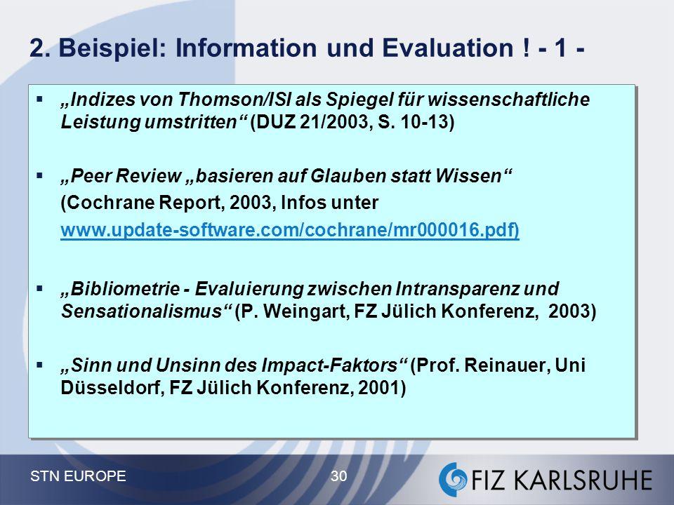 """STN EUROPE 30 2. Beispiel: Information und Evaluation ! - 1 -  """"Indizes von Thomson/ISI als Spiegel für wissenschaftliche Leistung umstritten"""" (DUZ 2"""