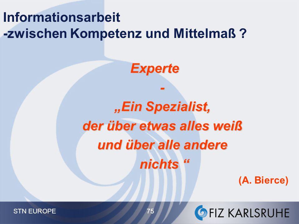 """STN EUROPE 75 Informationsarbeit -zwischen Kompetenz und Mittelmaß ? Experte - """"Ein Spezialist, der über etwas alles weiß und über alle andere nichts"""
