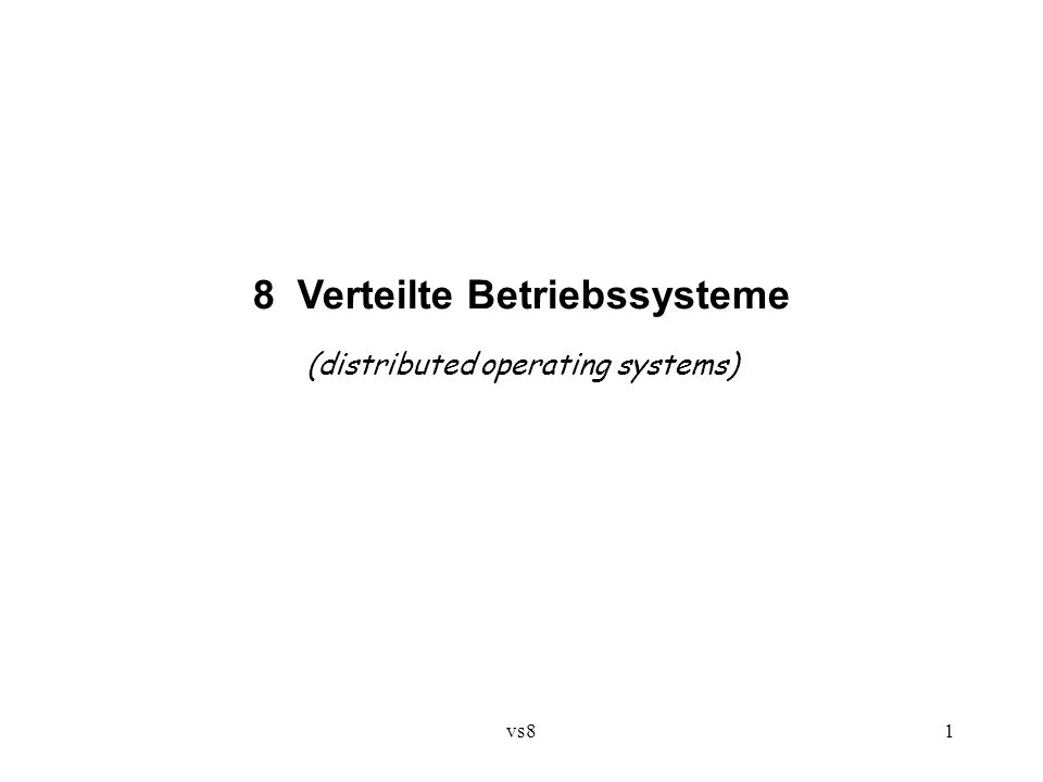 vs81 8 Verteilte Betriebssysteme (distributed operating systems)