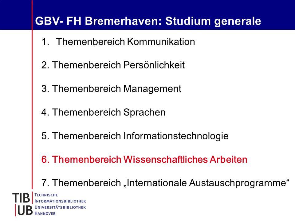 GBV- FH Bremerhaven: Studium generale 1.Themenbereich Kommunikation 2.