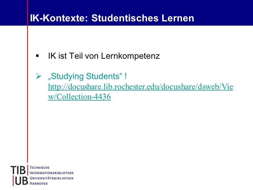 """IK-Kontexte: Studentisches Lernen  IK ist Teil von Lernkompetenz  """"Studying Students ."""