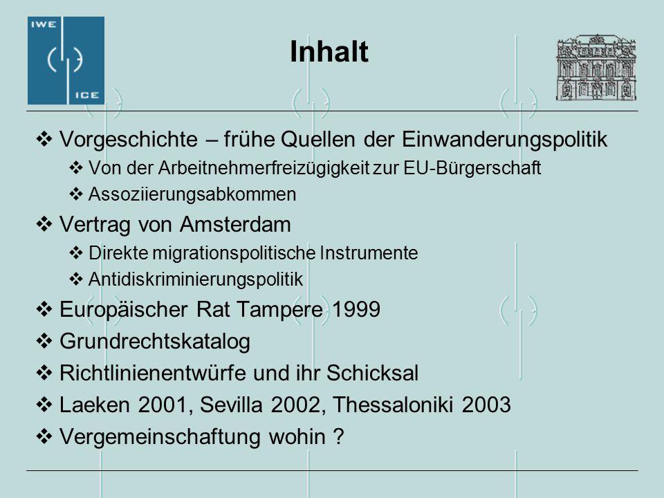Von der Arbeitnehmerfreizügigkeit zur EU-Bürgerschaft  EG Vertrag 1957: Freizügigkeit eine der 4 Grundfreiheiten  Einheitliche Europäische Akte 1987: Arbeitnehmerfreizügigkeit wird Gemeinschaftskompetenz, Niederlassungsrecht für EU-BürgerInnen  1985: Schengener Abkommen über den schrittweisen Abbau von Grenzkontrollen (B,D,F,Lux,Nl)  1990: Schengener Durchführungsübereinkommen: Ausdehnung auf EG-12 exkl.