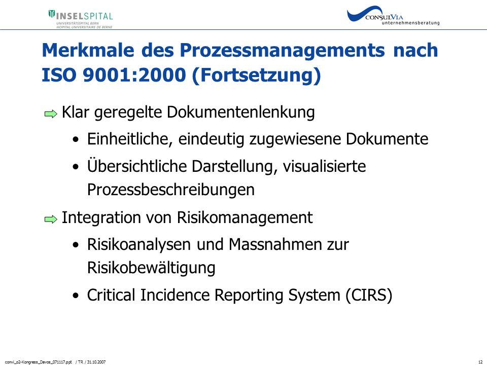 convi_o2-Kongress_Davos_071117.ppt / TR / 31.10.200712 Merkmale des Prozessmanagements nach ISO 9001:2000 (Fortsetzung) Klar geregelte Dokumentenlenku