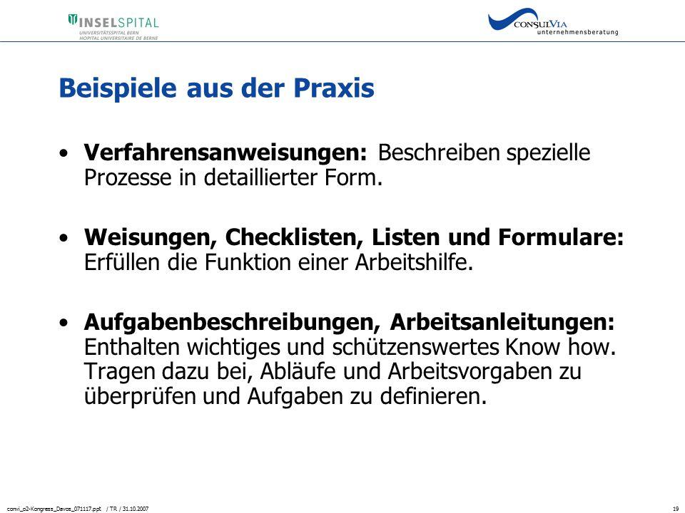 convi_o2-Kongress_Davos_071117.ppt / TR / 31.10.200719 Beispiele aus der Praxis Verfahrensanweisungen: Beschreiben spezielle Prozesse in detaillierter