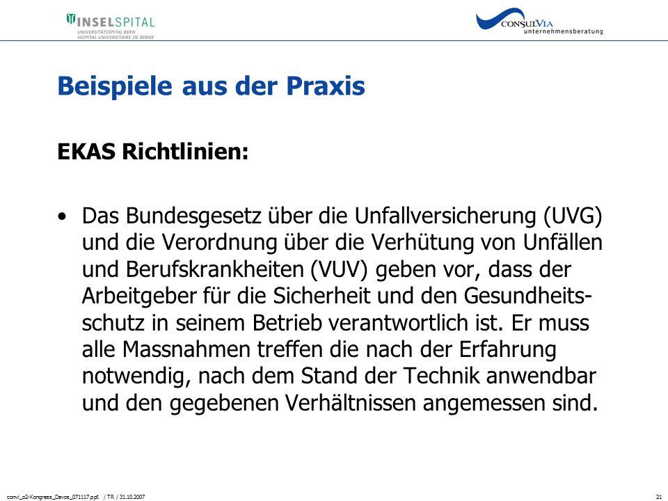 convi_o2-Kongress_Davos_071117.ppt / TR / 31.10.200721 Beispiele aus der Praxis EKAS Richtlinien: Das Bundesgesetz über die Unfallversicherung (UVG) u