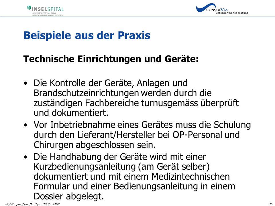 convi_o2-Kongress_Davos_071117.ppt / TR / 31.10.200723 Beispiele aus der Praxis Technische Einrichtungen und Geräte: Die Kontrolle der Geräte, Anlagen