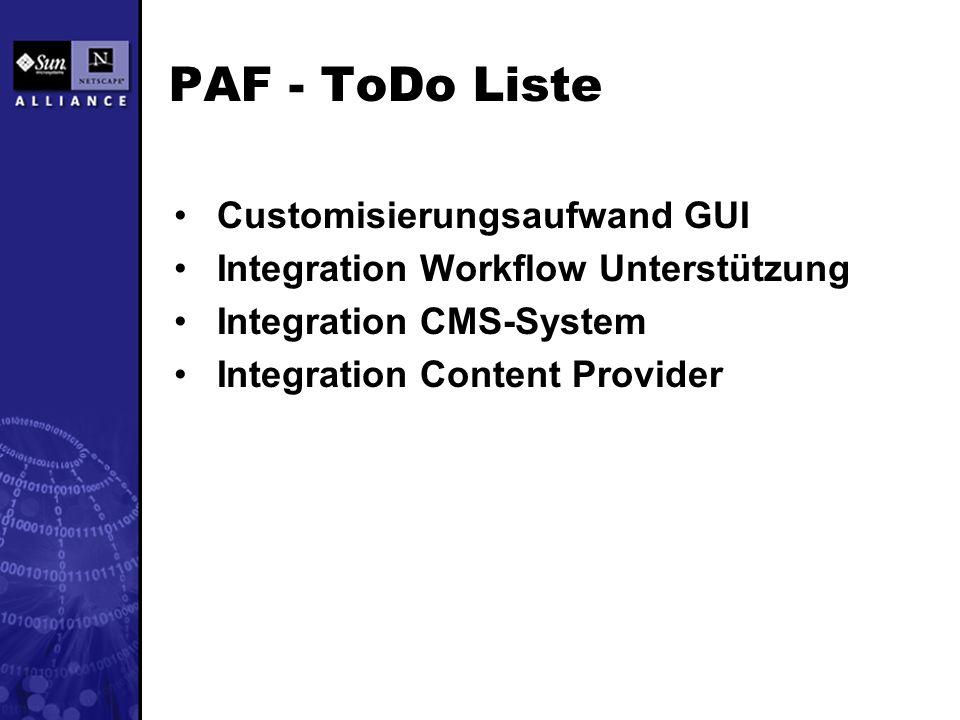 PAF - ToDo Liste Customisierungsaufwand GUI Integration Workflow Unterstützung Integration CMS-System Integration Content Provider