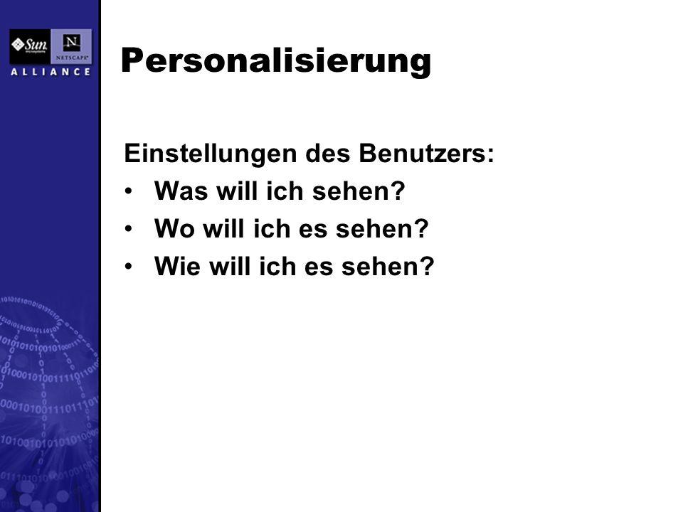Personalisierung Einstellungen des Benutzers: Was will ich sehen.