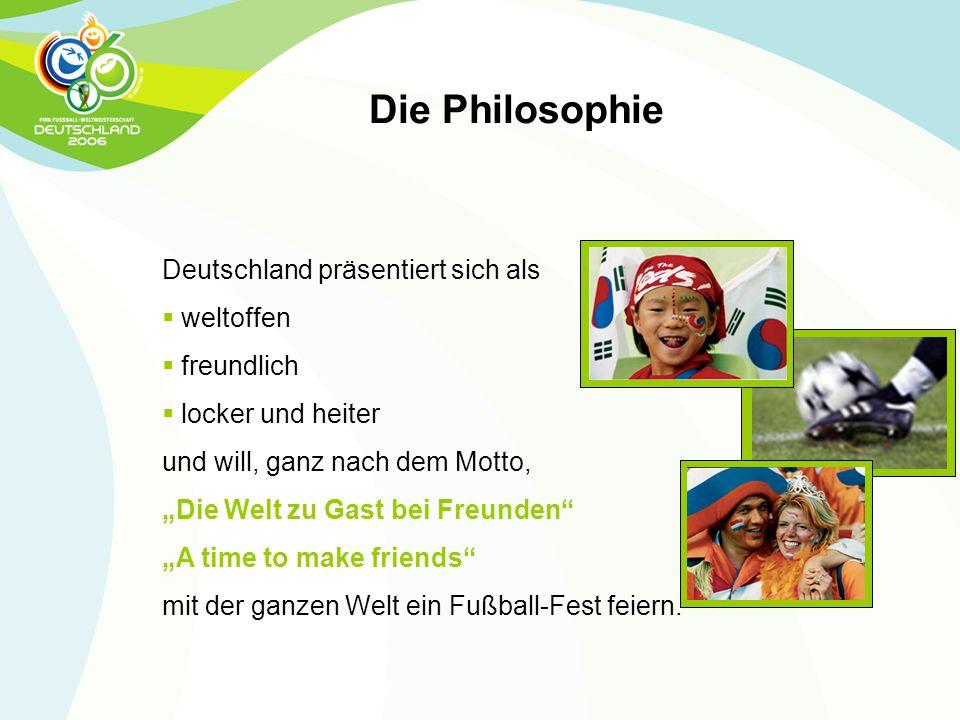"""Deutschland präsentiert sich als  weltoffen  freundlich  locker und heiter und will, ganz nach dem Motto, """"Die Welt zu Gast bei Freunden"""" """"A time t"""