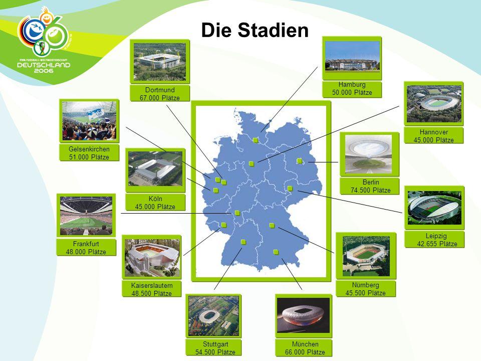 Frankfurt 48.000 Plätze Stuttgart 54.500 Plätze München 66.000 Plätze Kaiserslautern 48.500 Plätze Nürnberg 45.500 Plätze Leipzig 42.655 Plätze Berlin
