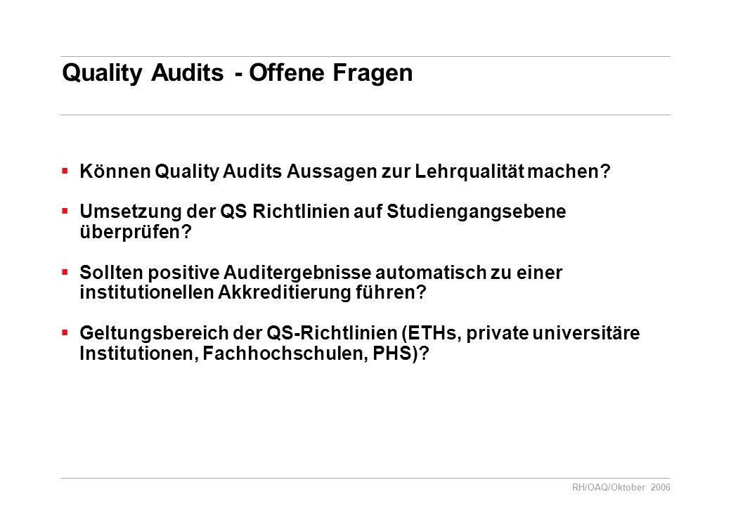 RH/OAQ/Oktober 2006 Quality Audits - Offene Fragen  Können Quality Audits Aussagen zur Lehrqualität machen.