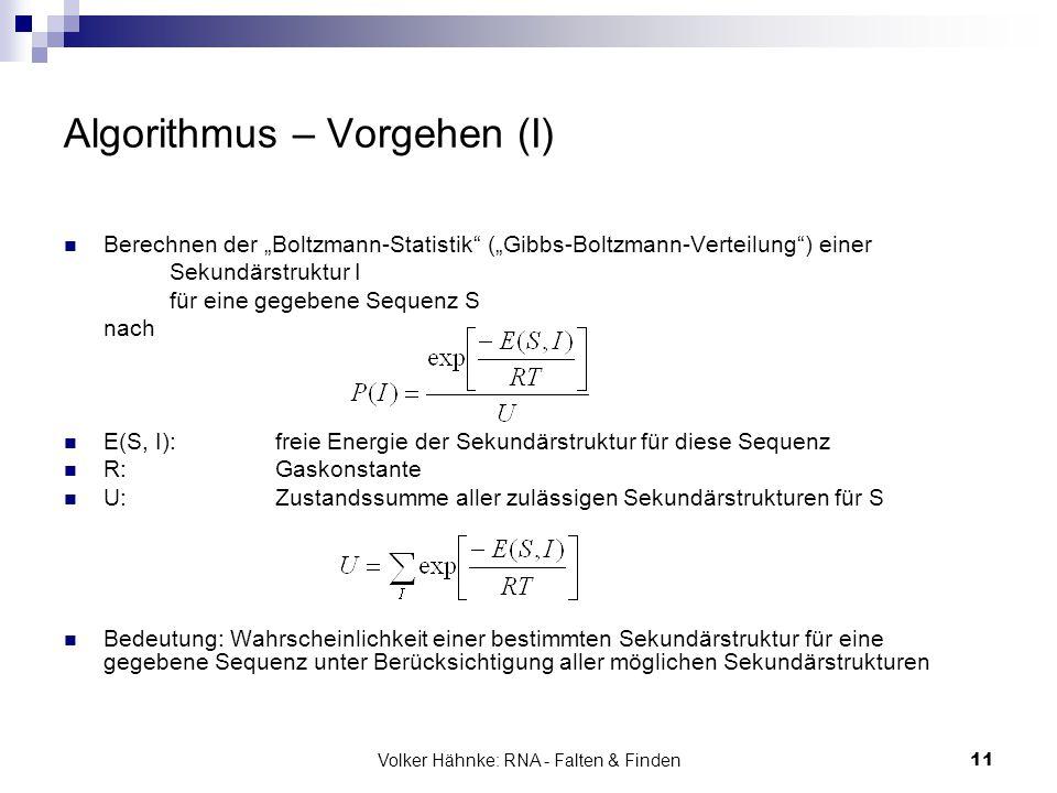 """Volker Hähnke: RNA - Falten & Finden11 Algorithmus – Vorgehen (I) Berechnen der """"Boltzmann-Statistik"""" (""""Gibbs-Boltzmann-Verteilung"""") einer Sekundärstr"""