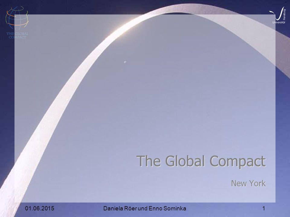 01.06.2015Daniela Röer und Enno Sominka1 The Global Compact New York
