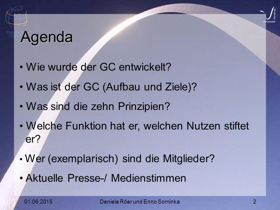 01.06.2015Daniela Röer und Enno Sominka2 Agenda Wie wurde der GC entwickelt.