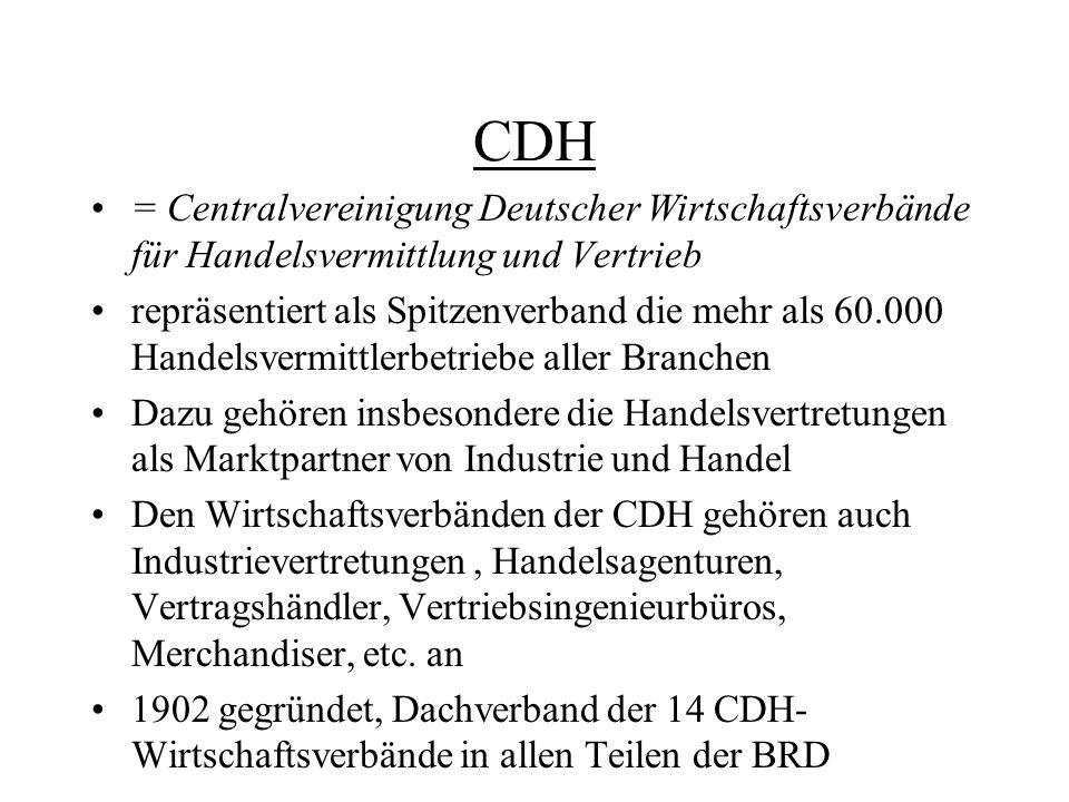 CDH = Centralvereinigung Deutscher Wirtschaftsverbände für Handelsvermittlung und Vertrieb repräsentiert als Spitzenverband die mehr als 60.000 Handel