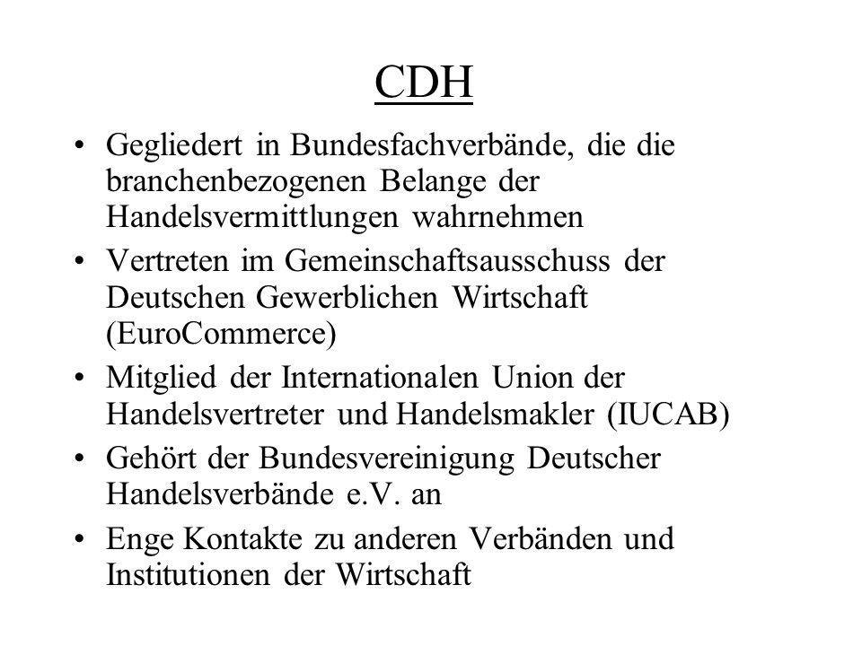 CDH Gegliedert in Bundesfachverbände, die die branchenbezogenen Belange der Handelsvermittlungen wahrnehmen Vertreten im Gemeinschaftsausschuss der De