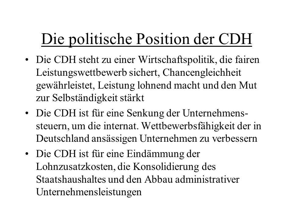 Die politische Position der CDH Die CDH steht zu einer Wirtschaftspolitik, die fairen Leistungswettbewerb sichert, Chancengleichheit gewährleistet, Le