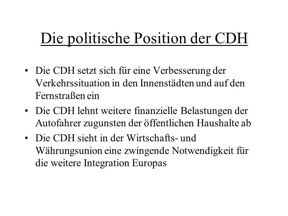 Die politische Position der CDH Die CDH setzt sich für eine Verbesserung der Verkehrssituation in den Innenstädten und auf den Fernstraßen ein Die CDH