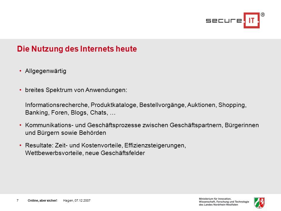 Online, aber sicher.Hagen, 07.12.20078 Gefahren im Internet Das Web ist ein offenes Netz.