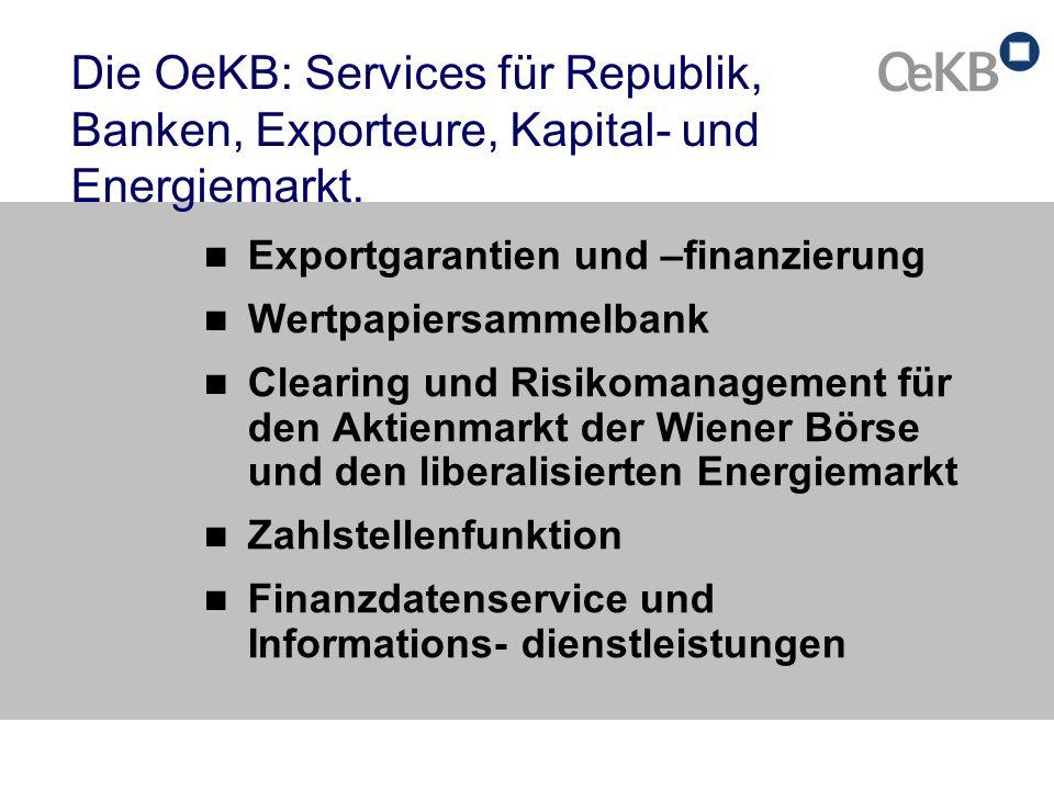 Die OeKB: Services für Republik, Banken, Exporteure, Kapital- und Energiemarkt.