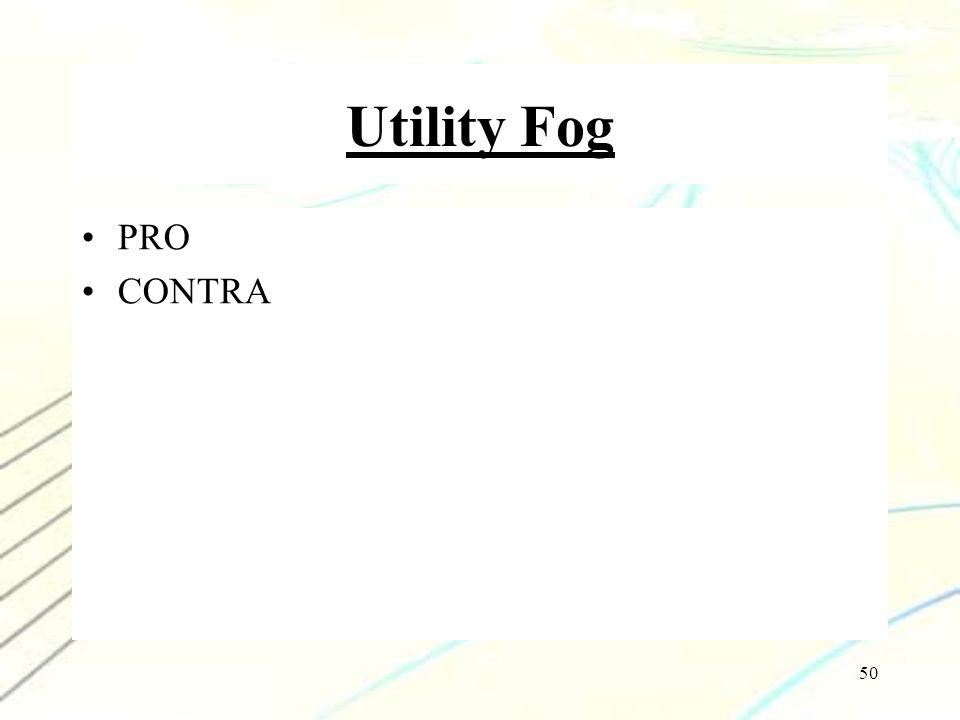 50 Utility Fog PRO CONTRA