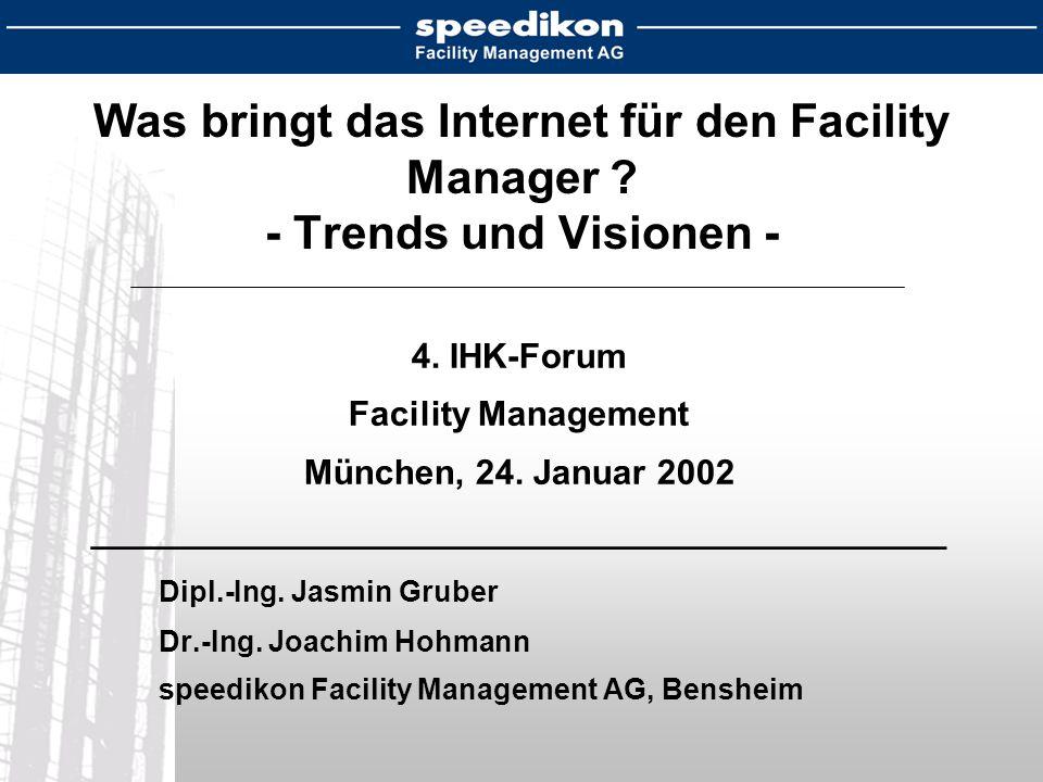 4. IHK-Forum Facility Management München, 24. Januar 2002 ____________________________________________ Dipl.-Ing. Jasmin Gruber Dr.-Ing. Joachim Hohma