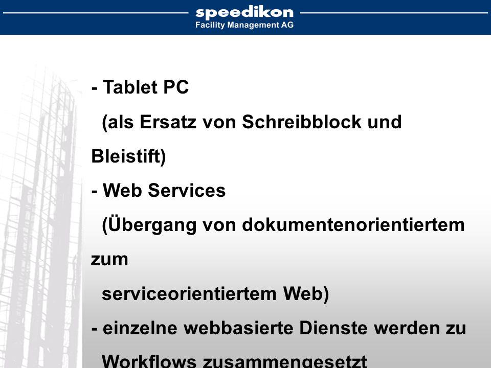 - Tablet PC (als Ersatz von Schreibblock und Bleistift) - Web Services (Übergang von dokumentenorientiertem zum serviceorientiertem Web) - einzelne we