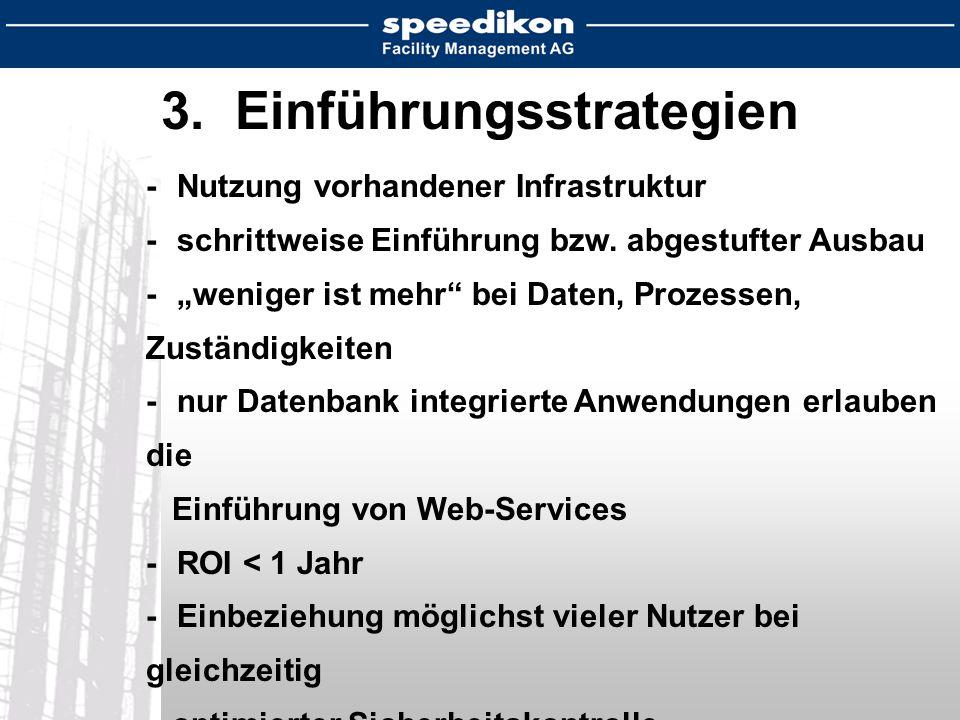 3.Einführungsstrategien -Nutzung vorhandener Infrastruktur - schrittweise Einführung bzw.