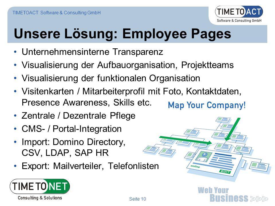 Seite 10 Unsere Lösung: Employee Pages TIMETOACT Software & Consulting GmbH Unternehmensinterne Transparenz Visualisierung der Aufbauorganisation, Pro