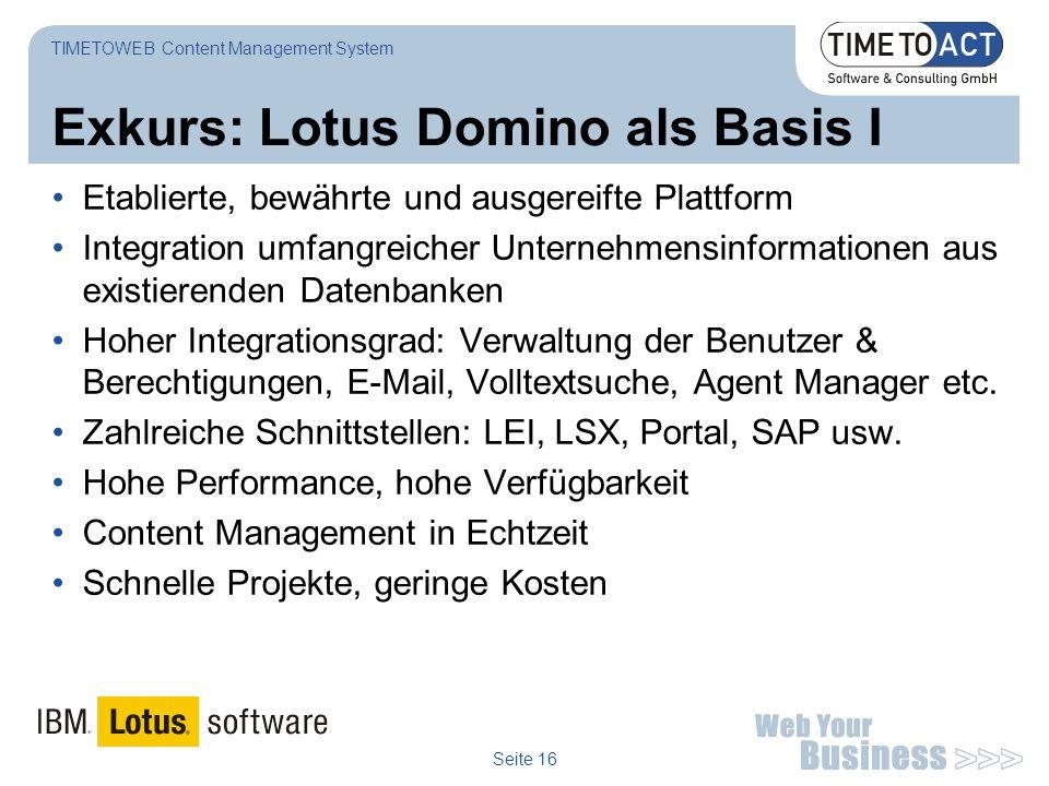 Seite 16 Exkurs: Lotus Domino als Basis I Etablierte, bewährte und ausgereifte Plattform Integration umfangreicher Unternehmensinformationen aus exist