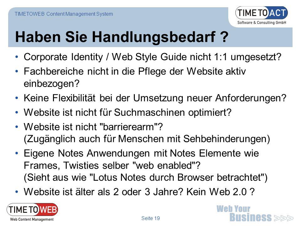 Seite 19 Haben Sie Handlungsbedarf ? TIMETOWEB Content Management System Corporate Identity / Web Style Guide nicht 1:1 umgesetzt? Fachbereiche nicht
