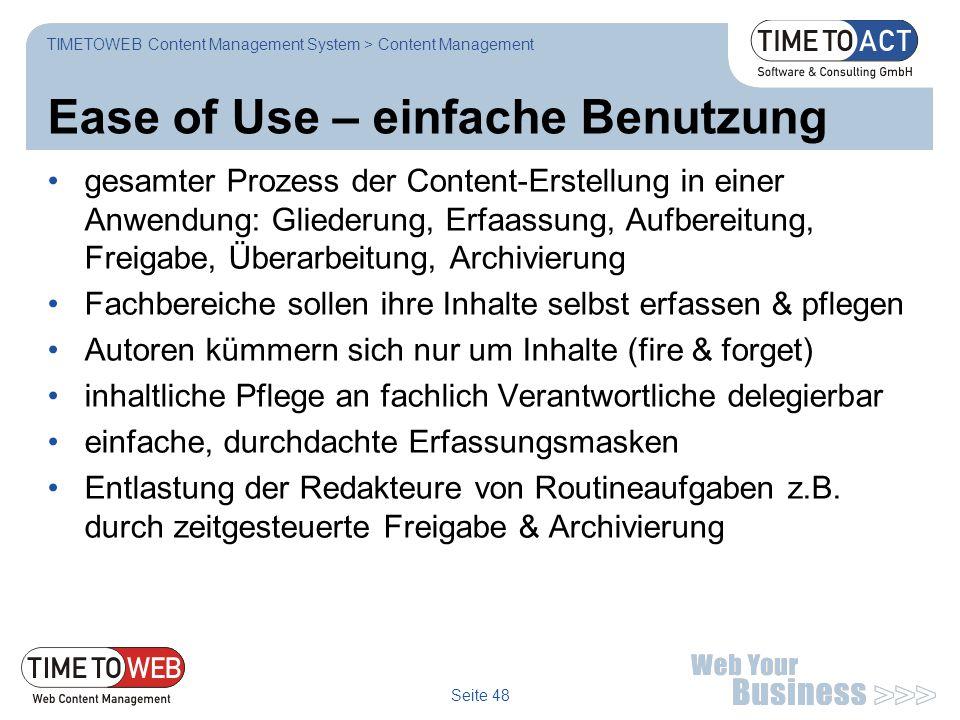Seite 48 Ease of Use – einfache Benutzung gesamter Prozess der Content-Erstellung in einer Anwendung: Gliederung, Erfaassung, Aufbereitung, Freigabe,