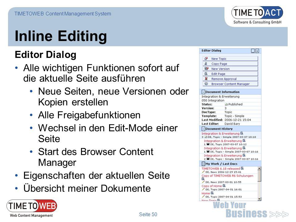 Seite 50 Inline Editing Editor Dialog Alle wichtigen Funktionen sofort auf die aktuelle Seite ausführen Neue Seiten, neue Versionen oder Kopien erstel