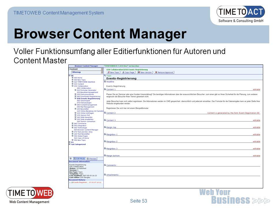 Seite 53 Browser Content Manager Voller Funktionsumfang aller Editierfunktionen für Autoren und Content Master TIMETOWEB Content Management System