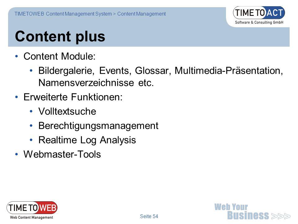 Seite 54 Content plus Content Module: Bildergalerie, Events, Glossar, Multimedia-Präsentation, Namensverzeichnisse etc. Erweiterte Funktionen: Volltex