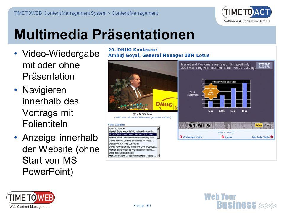 Seite 60 Multimedia Präsentationen Video-Wiedergabe mit oder ohne Präsentation Navigieren innerhalb des Vortrags mit Folientiteln Anzeige innerhalb de
