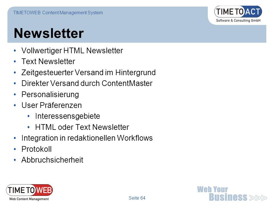 Seite 64 Newsletter Vollwertiger HTML Newsletter Text Newsletter Zeitgesteuerter Versand im Hintergrund Direkter Versand durch ContentMaster Personali