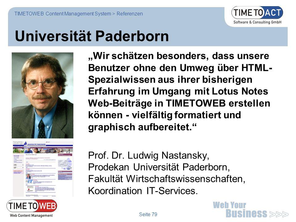 """Seite 79 Universität Paderborn """"Wir schätzen besonders, dass unsere Benutzer ohne den Umweg über HTML- Spezialwissen aus ihrer bisherigen Erfahrung im"""