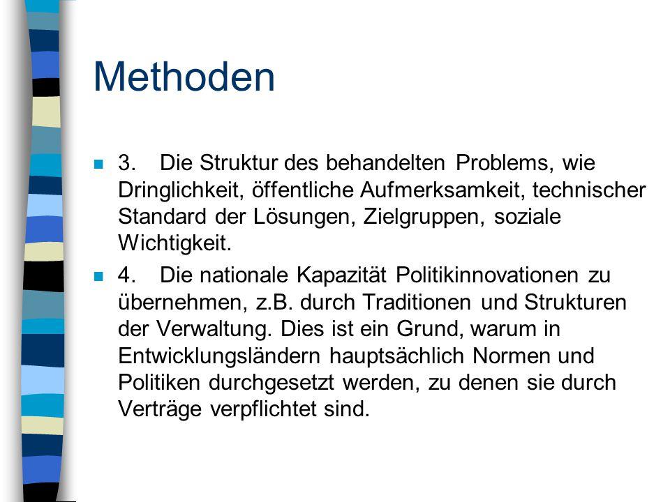 Methoden n 3.Die Struktur des behandelten Problems, wie Dringlichkeit, öffentliche Aufmerksamkeit, technischer Standard der Lösungen, Zielgruppen, soziale Wichtigkeit.