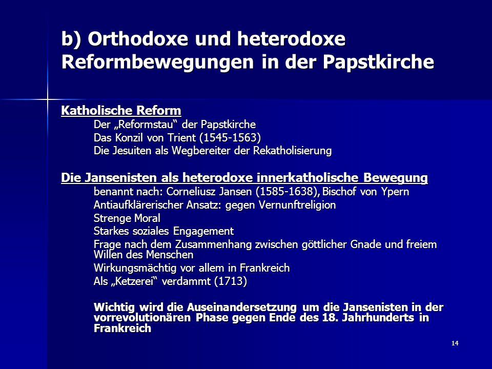 """14 b) Orthodoxe und heterodoxe Reformbewegungen in der Papstkirche Katholische Reform Der """"Reformstau"""" der Papstkirche Das Konzil von Trient (1545-156"""